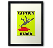 Caution: Blood Framed Print