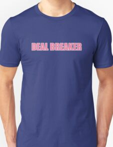 Deal Breaker Unisex T-Shirt