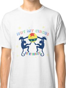 Polish Proverb - Not My Circus Classic T-Shirt