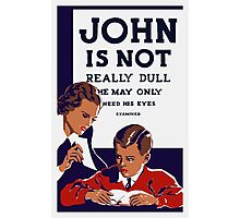 John Is Not Really Dull -- WPA Print Photographic Print