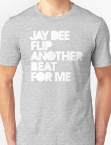 Jay Dee flip another beat for me Unisex T-Shirt
