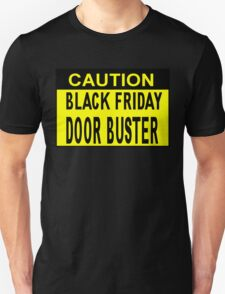 Caution_Black Friday Door Buster!! T-Shirt
