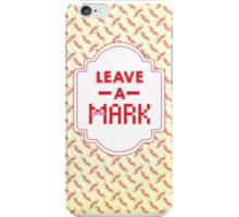 Leave a Mark (Pink Mustache Background) iPhone Case/Skin