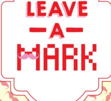 Leave a Mark (Pink Mustache Background) Sticker