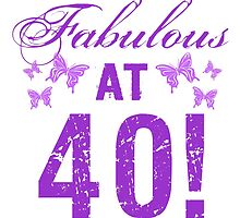 Fabulous 40th Birthday by thepixelgarden
