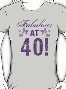 Fabulous 40th Birthday T-Shirt
