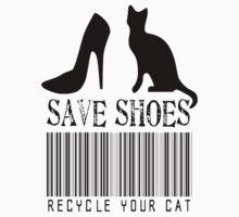 Save Shoes: Recycle Your Cat by gleekgirl
