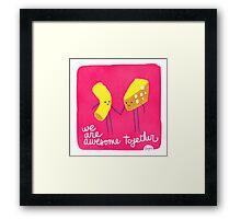 Mac n Cheese - Awesome Together Framed Print