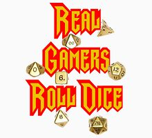Real Gamers Roll Dice Unisex T-Shirt