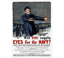 Will you supply eyes for the Navy? WWI Poster Photographic Print