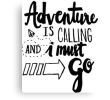 Adventure is Calling - Black Canvas Print
