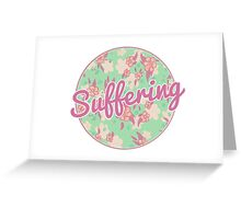 Suffering Greeting Card