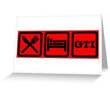 Eat / Sleep / GTI Greeting Card
