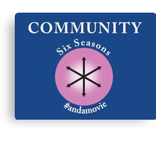 Community: Six Seasons #andamovie Canvas Print