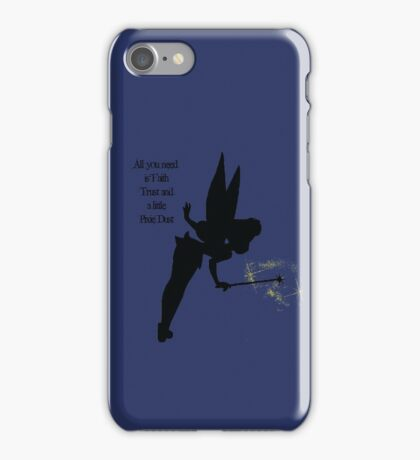 Faith, Trust & Pixie Dust iPhone Case/Skin