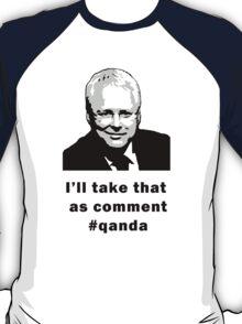 I'll take that as comment #qanda T-Shirt