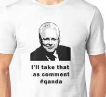 I'll take that as comment #qanda Unisex T-Shirt