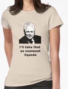 I'll take that as comment #qanda Womens Fitted T-Shirt