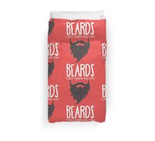 BEARDS THEY GROW ON YOU Duvet Cover