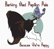Barking Mad Papillon Pals - Because We're Happy - Large Kids Tee