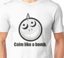Calm Like a Bomb! Unisex T-Shirt