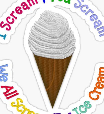 I Scream You Scream, We All Scream For Ice Cream - Vanilla Sticker