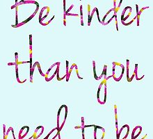 Be kind. by colieco