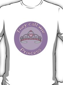 Children's Design They Call Me Princess T-Shirt