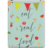 eat real food iPad Case/Skin