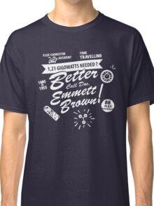 Better call Doc. Classic T-Shirt