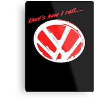 VW logo - that's how i roll...  Metal Print