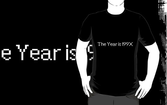 The year is 199X by sheakennedy