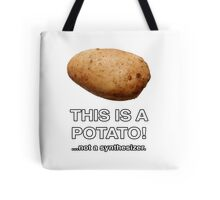 THIS IS A POTATO! ...not a synthesizer. Tote Bag