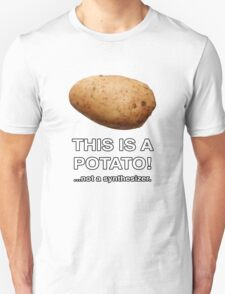 THIS IS A POTATO! ...not a synthesizer. T-Shirt