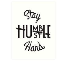 Stay Hmbl - Black Art Print