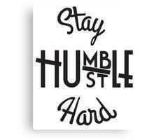 Stay Hmbl - Black Canvas Print