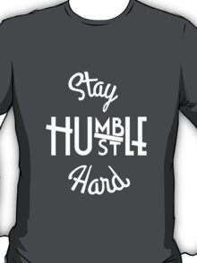 Stay Hmbl - White T-Shirt