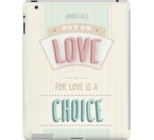 Modern light cream, pink, blue design, scripture bible verse Colossians 3 verse 14 'above all put on love'. Love is a choice. iPad Case/Skin