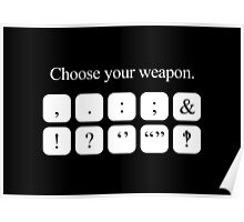 Choose Your Weapon - Punctuation (white design) Poster