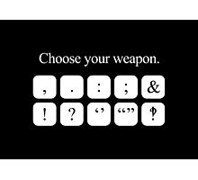 Choose Your Weapon - Punctuation (white design) Photographic Print