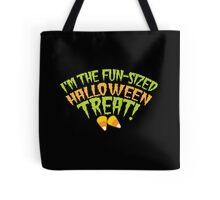 I'm the fun-sized HALLOWEEN TREAT Tote Bag