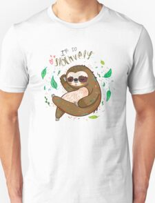 I am so slothvely Unisex T-Shirt