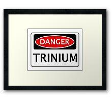 DANGER TRINIUM FAKE ELEMENT FUNNY SAFETY SIGN SIGNAGE Framed Print