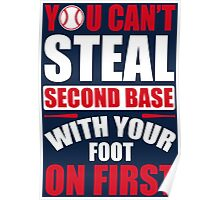 You can't steal second base with your foot on first - Red Blue Poster