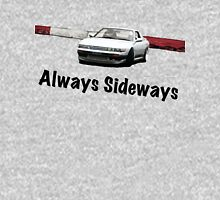 Always Sideways Unisex T-Shirt