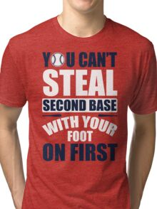 You can't steal second base with your foot on first - red/blue Tri-blend T-Shirt