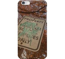 School Property Only iPhone Case/Skin
