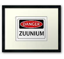 DANGER ZUUNIUM FAKE ELEMENT FUNNY SAFETY SIGN SIGNAGE Framed Print