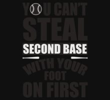 You can't steal second base with your foot on first One Piece - Short Sleeve