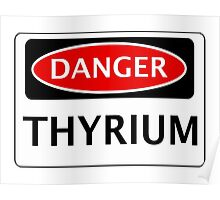 DANGER THYRIUM FAKE ELEMENT FUNNY SAFETY SIGN SIGNAGE Poster